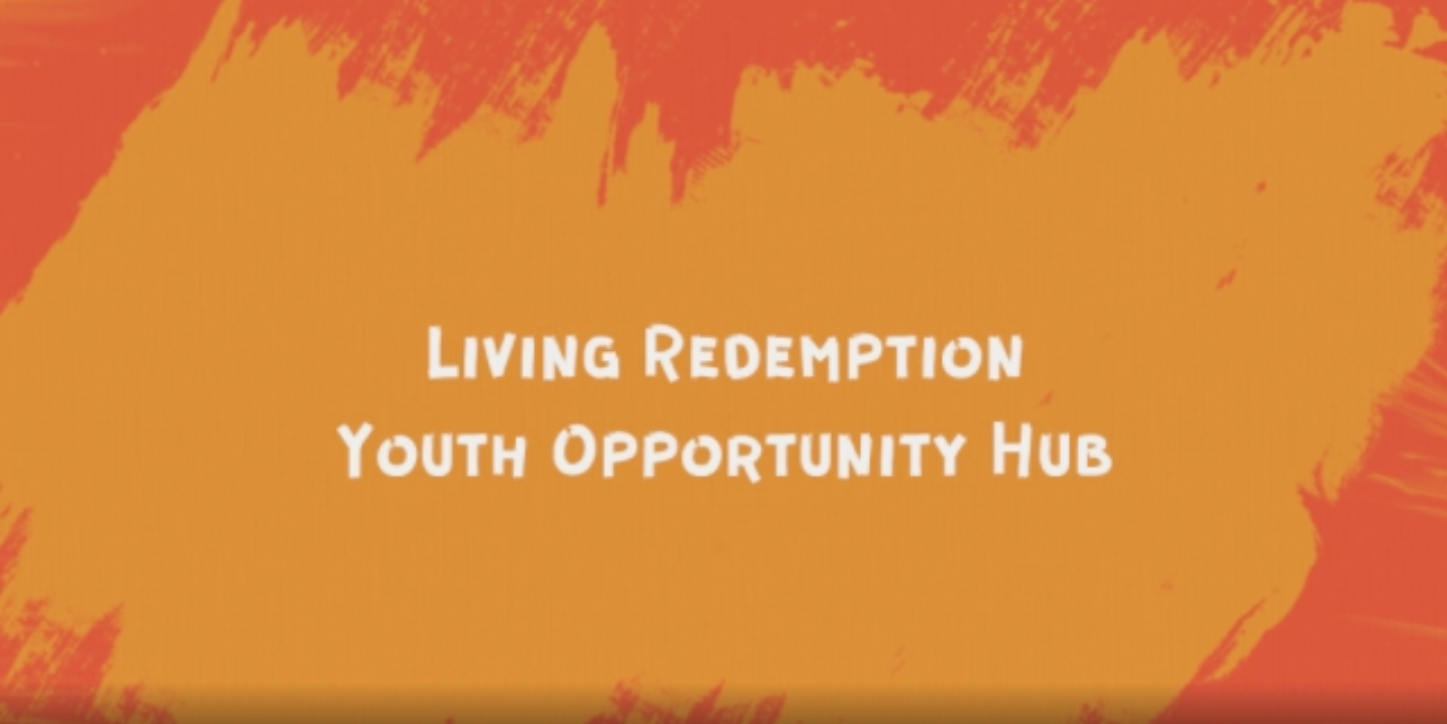 Living-Redemption-Youth-Opportunity-Hub-Year-in-Review-2018 | Screenshot